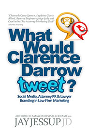 Front Cover of What Would Clarence Darrow Tweet? by Jay Jessup